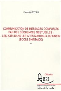 Communication des messages complexes par les séquences gestuelles : les kata dans les arts martiaux japonais (école Shintaïdo).pdf