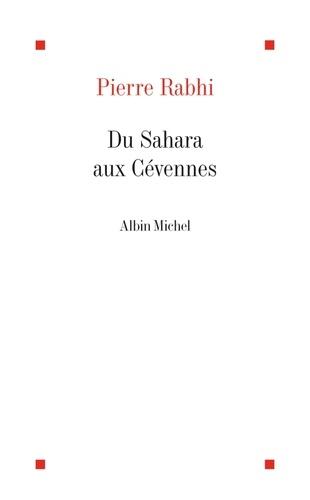 Du Sahara aux Cévennes. Itinéraire d'un homme au service de la Terre-Mère