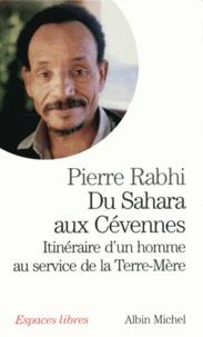 Pierre Rabhi et Pierre Rabhi - Du Sahara aux Cévennes.