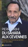 Pierre Rabhi - Du Sahara aux Cévennes - Itinéraire d'un homme au service de la Terre-Mère.