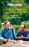Pierre Rabhi et Jacques Caplat - L'Agroécologie, une éthique de vie - Entretien avec Jacques Caplat.