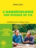 Pierre Rabhi et Jacques Caplat - L'agroécologie - Une éthique de vie.