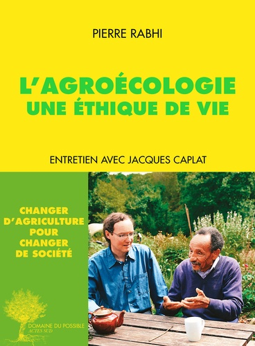 L'agroécologie. Une éthique de vie