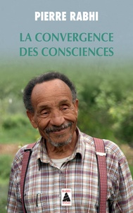 Pierre Rabhi - La convergence des consciences.