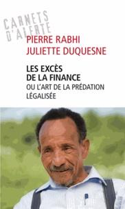 Pierre Rabhi et Juliette Duquesne - Les excès de la finance.