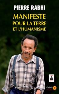 Pierre Rabhi - Manifeste pour la terre et l'humanisme - Pour une insurrection des consciences.