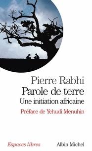 Pierre Rabhi et Pierre Rabhi - Parole de terre - Une initiation africaine.