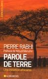 Pierre Rabhi - Parole de terre - Une initiation africaine.