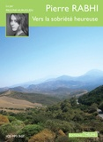Pierre Rabhi - Vers la sobriété heureuse. 1 CD audio MP3