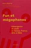 Pierre Raboud - Fun et mégaphones - L'émergence du punk en Suisse, France, RFA et RDA.
