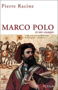 Pierre Racine - Marco Polo et ses voyages.