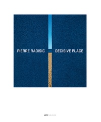 Pierre Radisic - Decisive place.