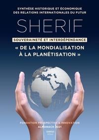 Pierre Raffarin - SHERIF - Souveraineté et interdépendance. De la mondialisation à la planétisation.