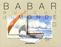 Pierre Raffin-Caboisse - Babar autour du monde - 100 aquarelles du rêve à la réalité.