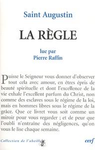 Pierre Raffin et  Saint Augustin - La règle.