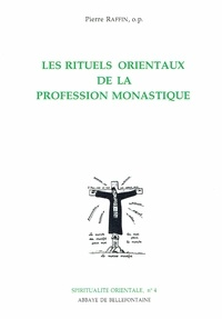 Pierre Raffin - Les rituels orientaux de la profession monastique.