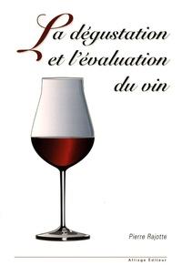 Pierre Rajotte - La dégustation et l'évaluation du vin.