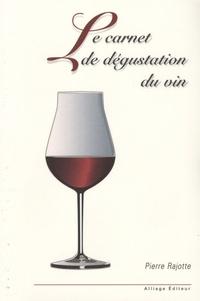 Pierre Rajotte - Le carnet de dégustation du vin.