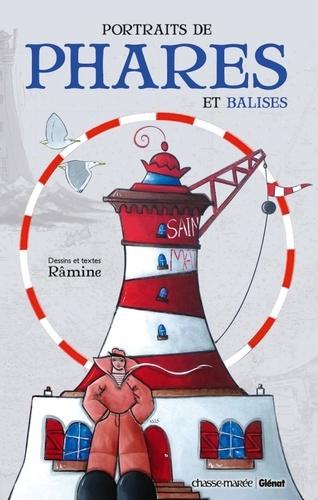 Pierre Râmine - Portraits de phares et balises.