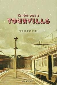 Pierre Rancourt - Rendez-vous à Tourville.