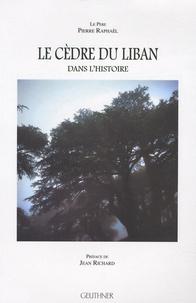 Pierre Raphaël - Le cèdre du Liban dans l'histoire.