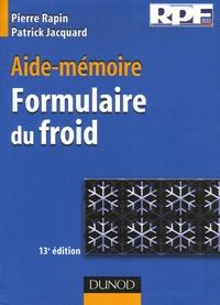 Pierre Rapin et Patrick Jacquard - Aide-mémoire Formulaire du froid.