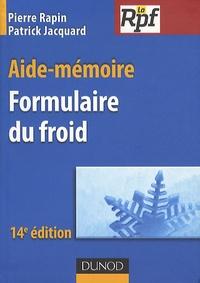 Pierre Rapin et Patrick Jacquard - Formulaire du froid - Aide-mémoire.