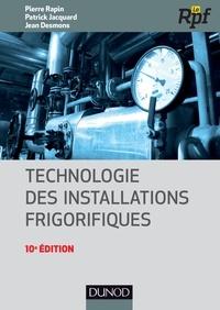 Pierre Rapin et Patrick Jacquard - Technologie des installations frigorifiques - 10e édition.
