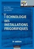Pierre Rapin et Patrick Jacquard - Technologie des installations frigorifiques - 9ème édition.