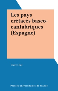 Pierre Rat - Les pays crétacés basco-cantabriques (Espagne).