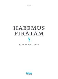 Pierre Raufast - Habemus Piratam.