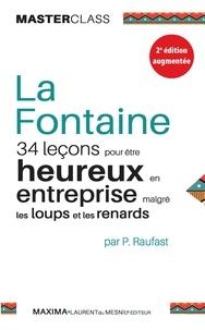 Pierre Raufast et Jean de La Fontaine - La Fontaine - 34 leçons pour être heureux en entreprise malgré les loups et les renards.