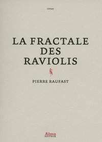 Pierre Raufast - La fractale des raviolis.