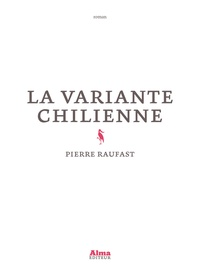 Pierre Raufast - La variante chilienne.