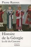 Pierre Razoux - Histoire de la Géorgie - La clé du Caucase.