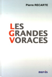 Pierre Recarte - Les grandes voraces - Le gouffre financier du réseau ferroviaire à grande vitesse.