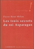 Pierre René Mélon - Les trois secrets du roi Asparagus.
