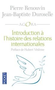 Pierre Renouvin et Jean-Baptiste Duroselle - Introduction à l'histoire des relations internationales.