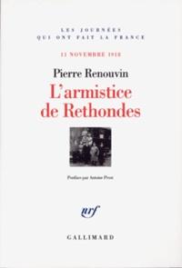 Pierre Renouvin - L'armistice de Rethondes - 11 Novembre 1918.