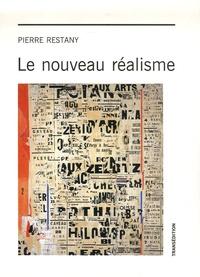 Pierre Restany - Le nouveau réalisme.