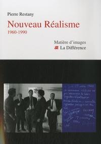 Pierre Restany - Nouveau Réalisme - 1960-1990.