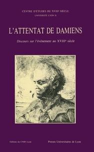 Pierre Rétat - L'ATTENTAT DE DAMIENS.