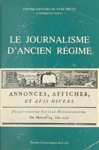 Pierre Rétat - Le Journalisme d'Ancien Régime - Questions et propositions, table ronde C.N.R.S., 12-13 juin 1981.