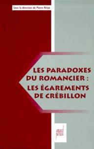 """Pierre Rétat et  Collectif - Les paradoxes du romancier - """"Les Égarements"""" de Crébillon."""