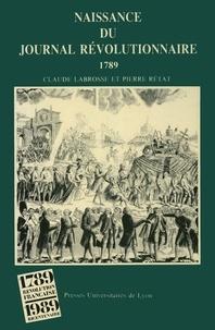 Pierre Rétat et Céline Labrosse - Naissance du journal révolutionnaire, 1789.
