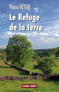 Pierre Rétier - Le refuge de la terre.