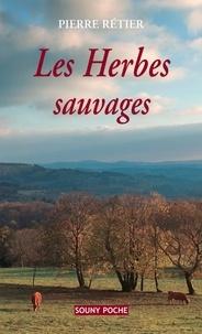 Pierre Rétier - Les herbes sauvages.