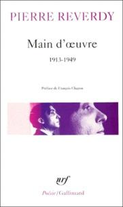 Pierre Reverdy - Main d'oeuvre - 1913-1949.