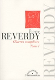 Pierre Reverdy - Oeuvres complètes - Tome 1.
