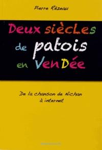Pierre Rézeau - Deux siècles de patois en Vendée - De la chanson de Nichan à internet.